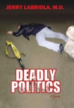 Deadly Politics - A Novel