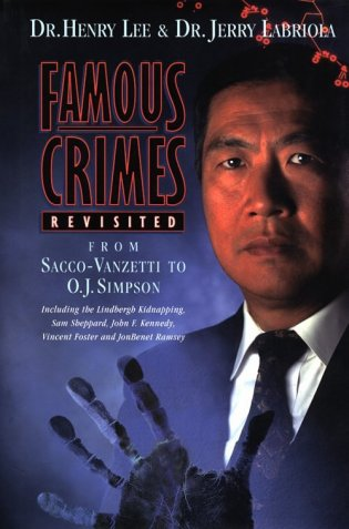 Famous Crimes Revisited: From Sacco-Vanzetti to OJ Simpson